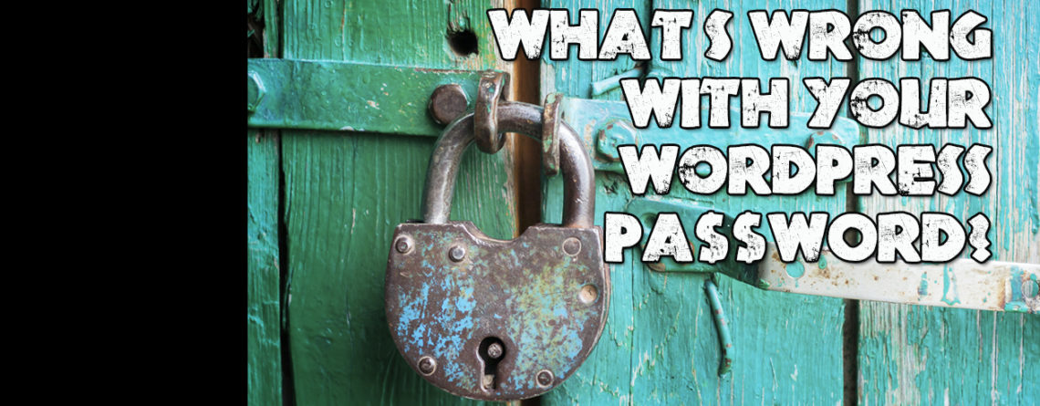 What's Wrong With Your WordPress pa$$w0rd?