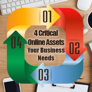 4 Critical Online Assets Your Business Needs