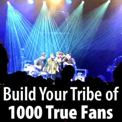 Build your tribe of 1000 true fans